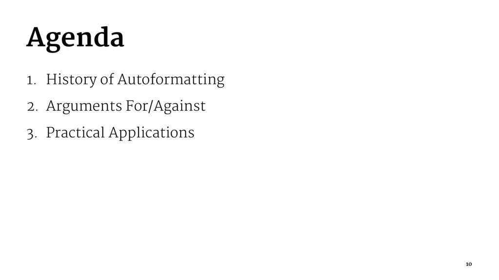Agenda 1. History of Autoformatting 2. Argument...