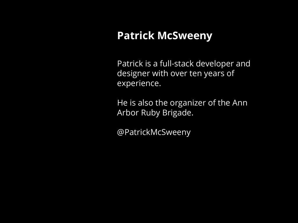 Patrick McSweeny Patrick is a full-stack develo...