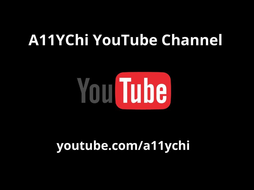 A11YChi YouTube Channel youtube.com/a11ychi