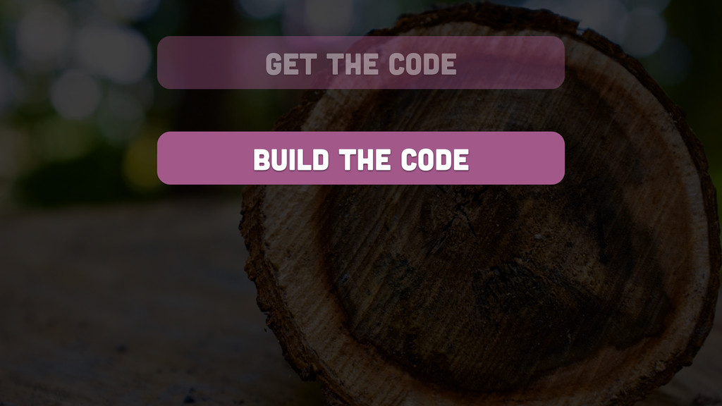 get the code build the code
