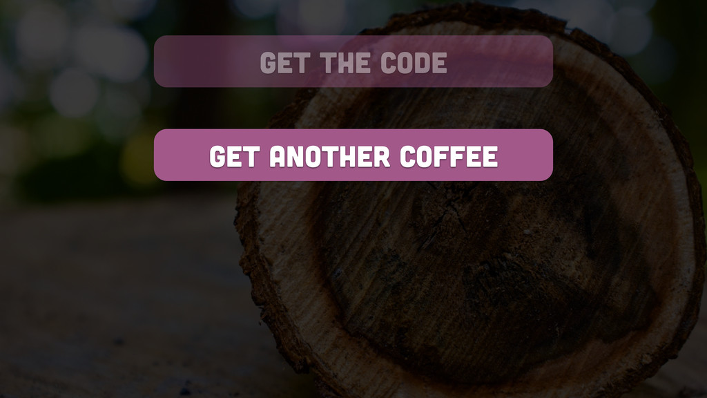 get another coffee get the code