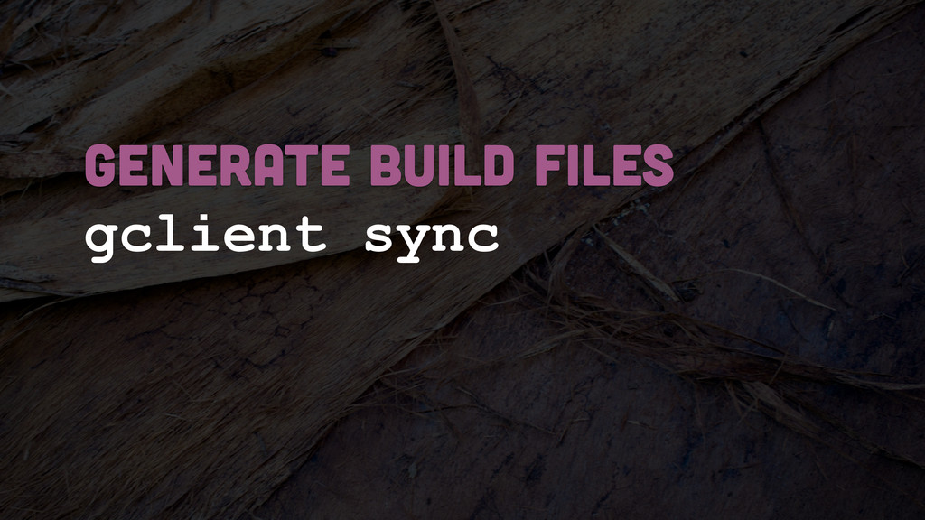generate build files gclient sync