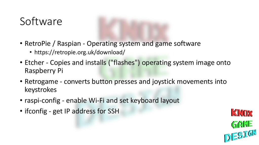 Software • RetroPie / Raspian - Operating syste...
