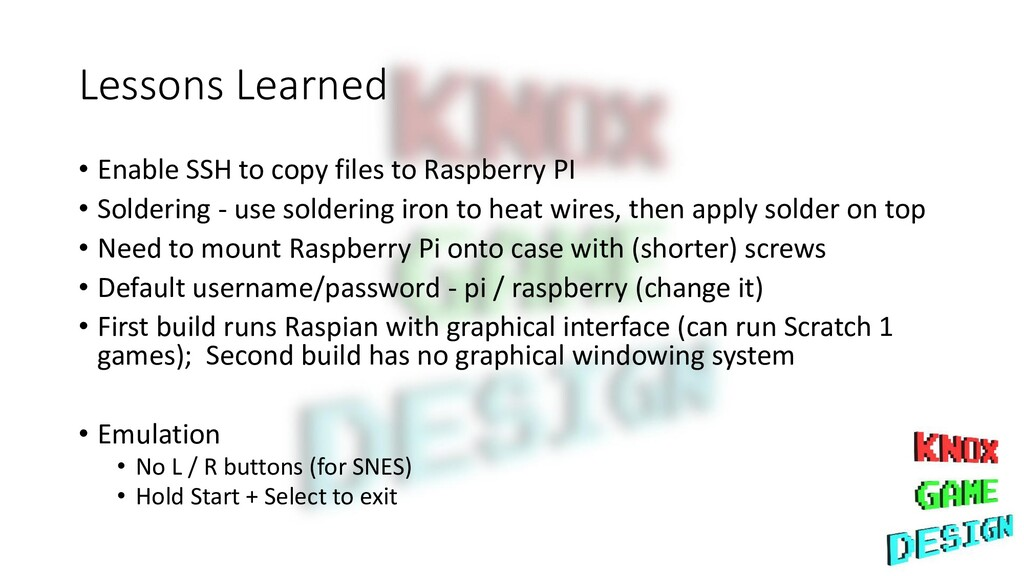 Lessons Learned • Enable SSH to copy files to R...