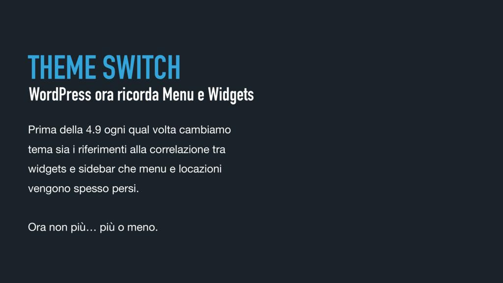 THEME SWITCH WordPress ora ricorda Menu e Widge...