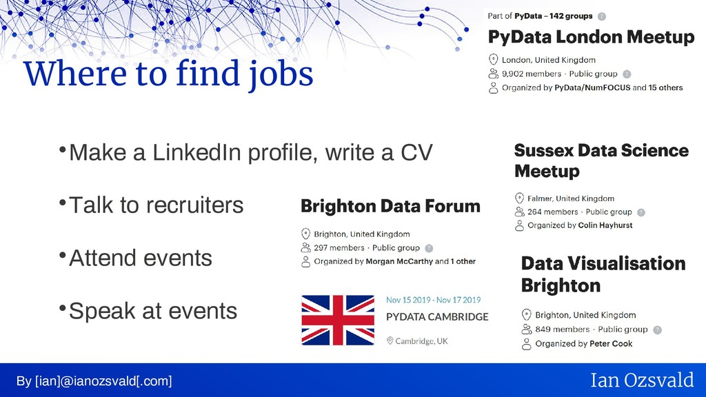  Make a LinkedIn profile, write a CV  Talk to...