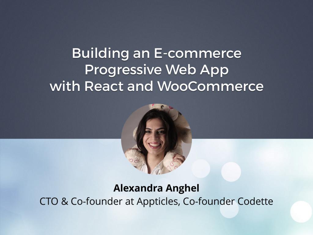 Building an E-commerce Progressive Web App with...