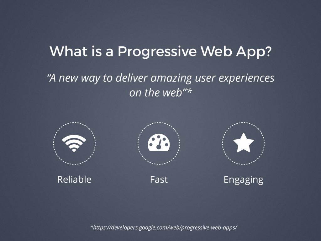 """What is a Progressive Web App? """"A new way to de..."""