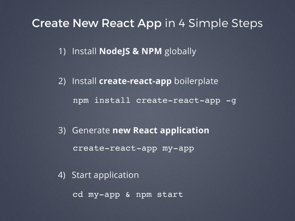 Create New React App in 4 Simple Steps 1) Insta...