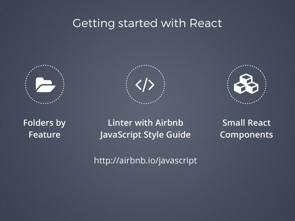 Getting started with React Small React Componen...