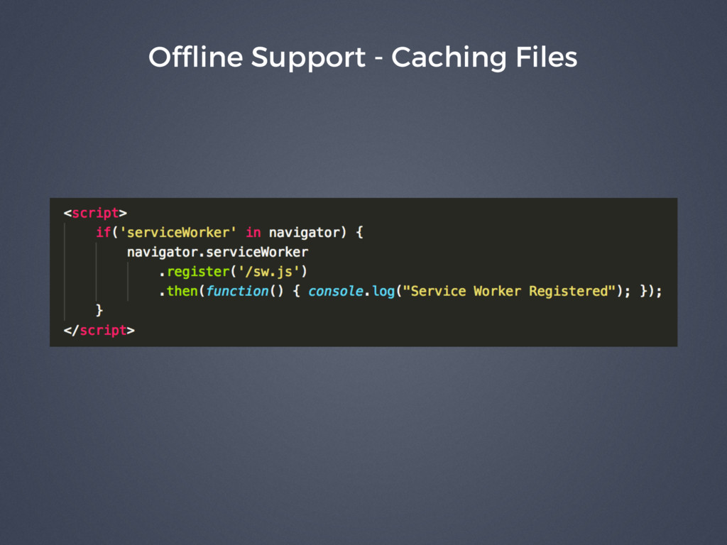 Offline Support - Caching Files