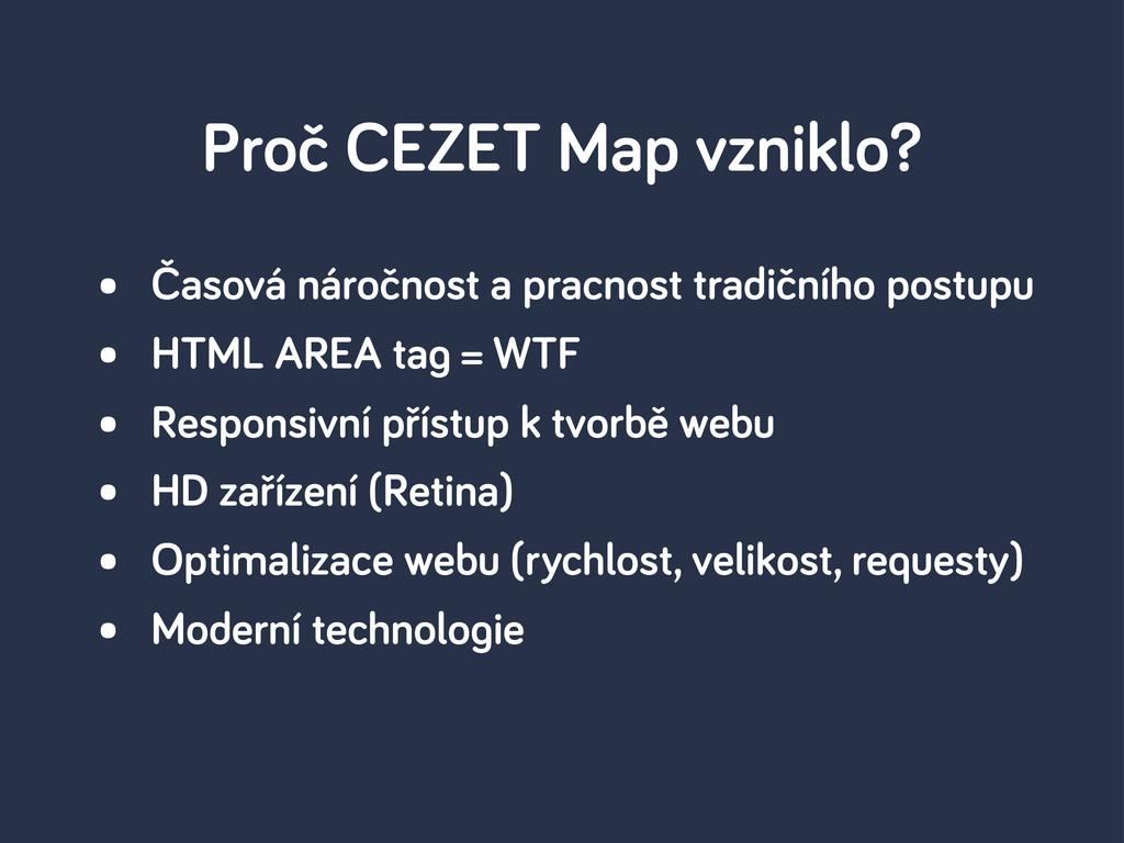 Proč CEZET Map vzniklo? • Časová náročnost a pr...