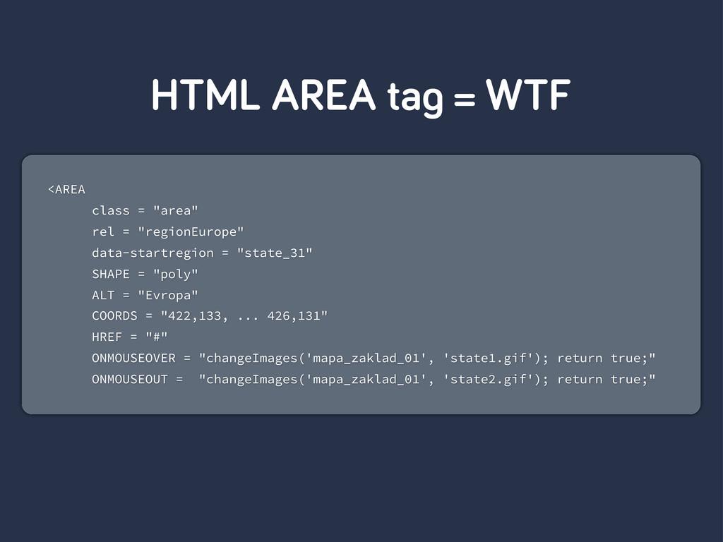 """HTML AREA ta = WTF <AREA class = """"area"""" rel = """"..."""