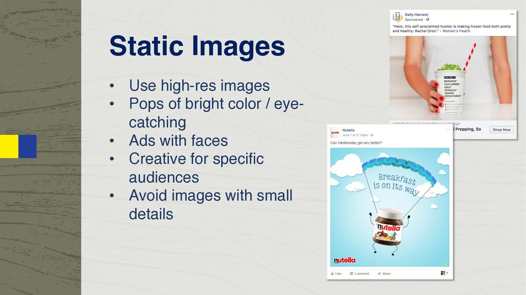 Static Images • Use high-res images • Pops of b...