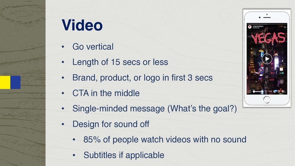 Video • Go vertical • Length of 15 secs or less...