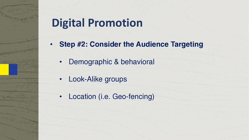 Digital Promotion • Step #2: Consider the Audie...