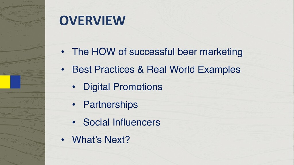 OVERVIEW • The HOW of successful beer marketing...