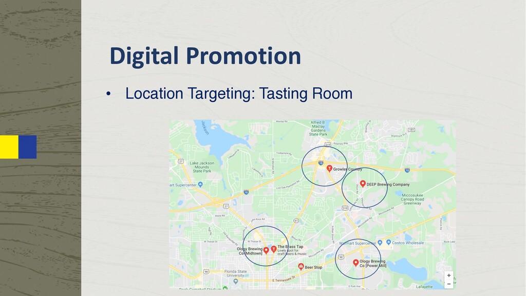 Digital Promotion • Location Targeting: Tasting...