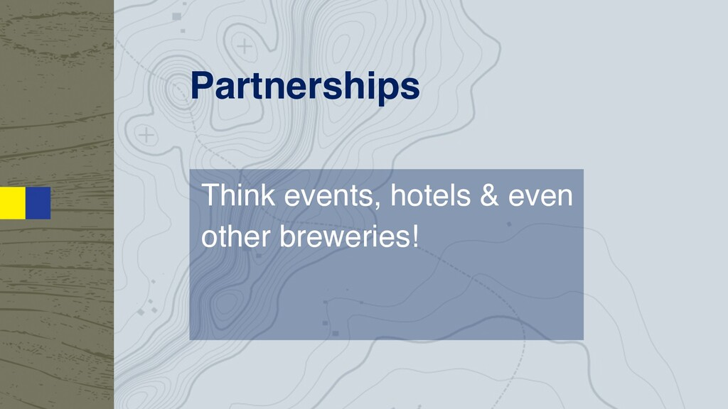 Partnerships Think events, hotels & even other ...