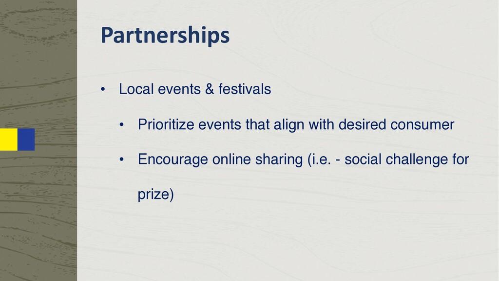Partnerships • Local events & festivals • Prior...
