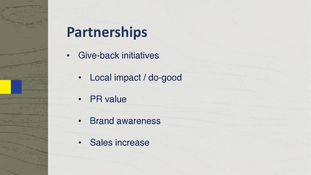 Partnerships • Give-back initiatives • Local im...