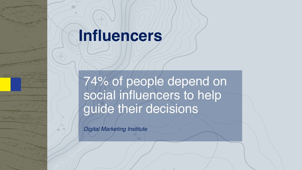 Influencers 74% of people depend on social infl...