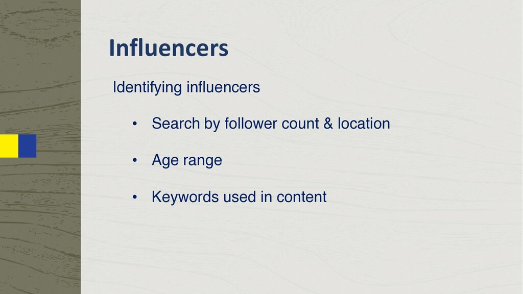 Influencers Identifying influencers • Search by...