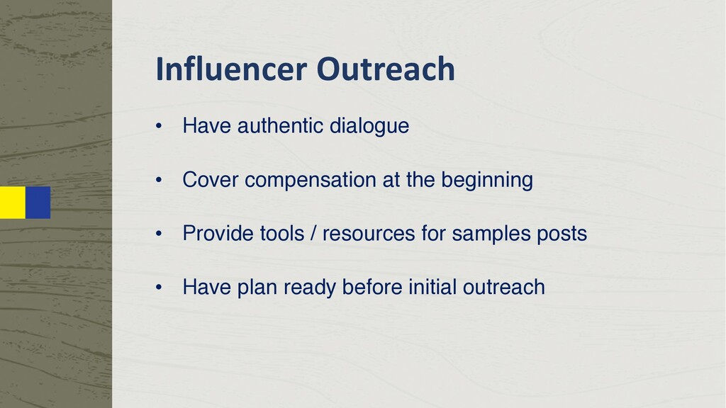 Influencer Outreach • Have authentic dialogue •...