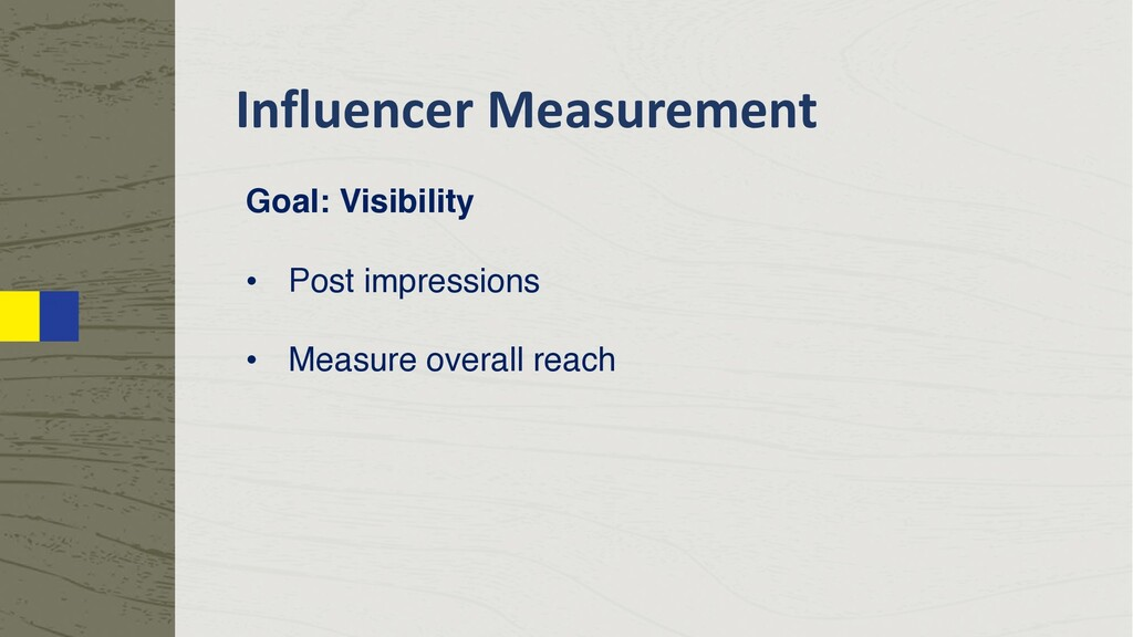 Influencer Measurement Goal: Visibility • Post ...