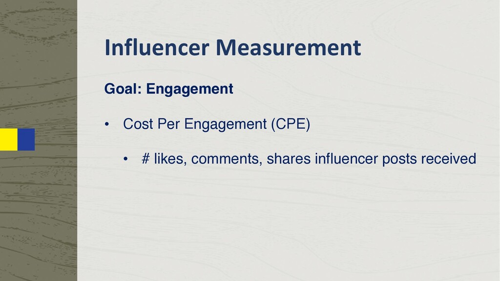 Influencer Measurement Goal: Engagement • Cost ...