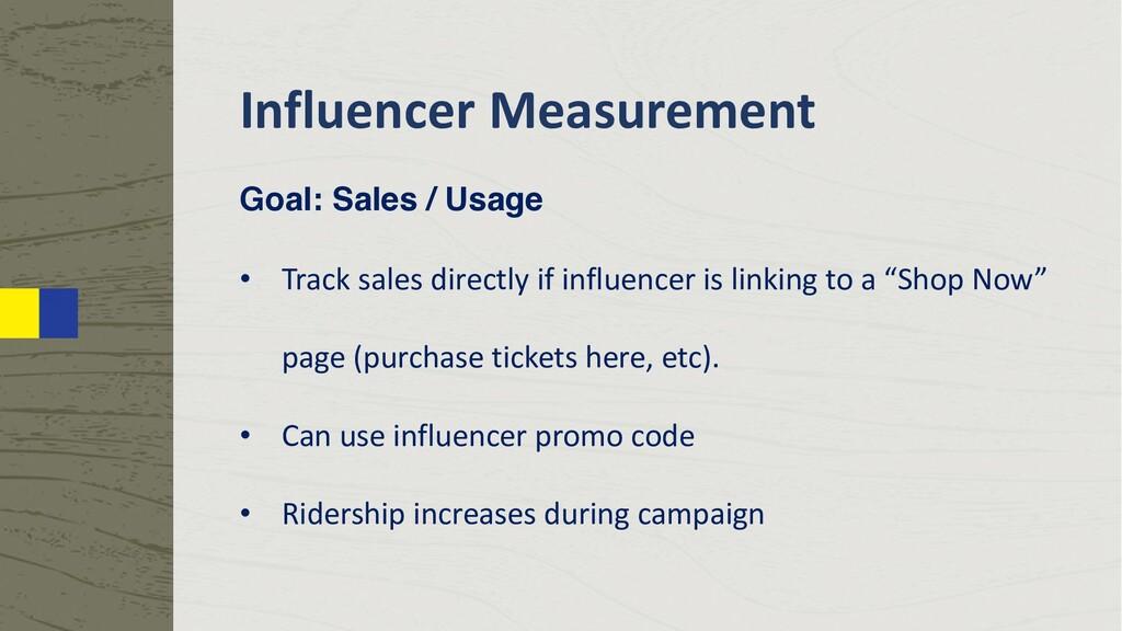 Influencer Measurement Goal: Sales / Usage • Tr...