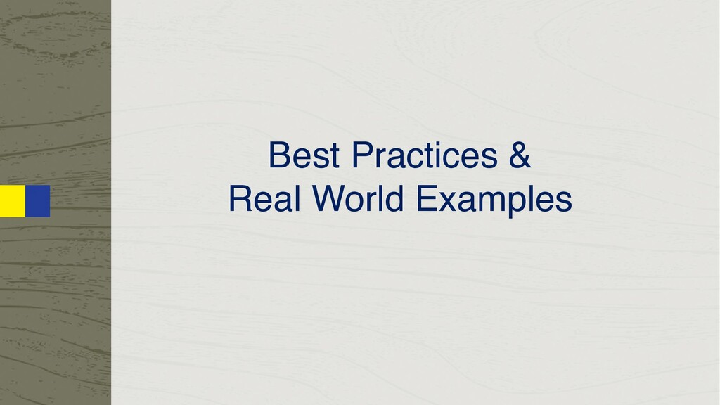 Best Practices & Real World Examples