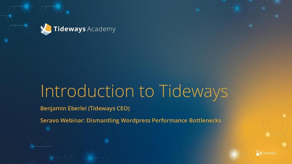 Introduction to Tideways Benjamin Eberlei (Tide...