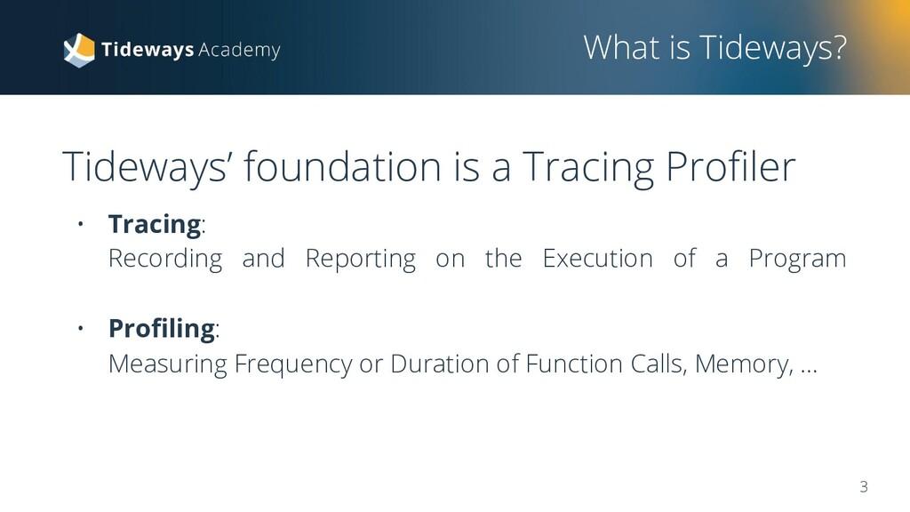 What is Tideways? Tideways' foundation is a Tra...