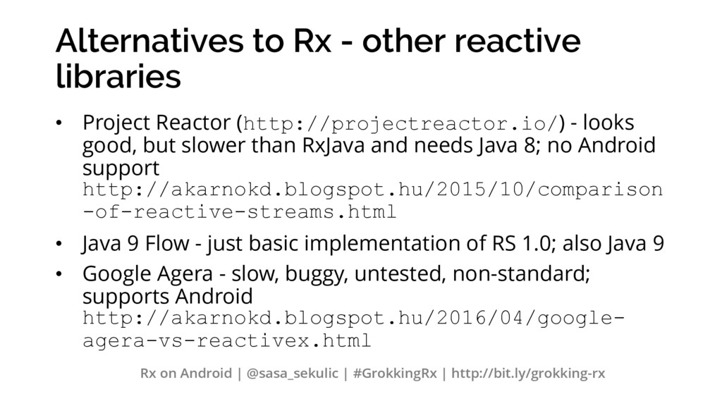 Alternatives to Rx - other reactive libraries •...