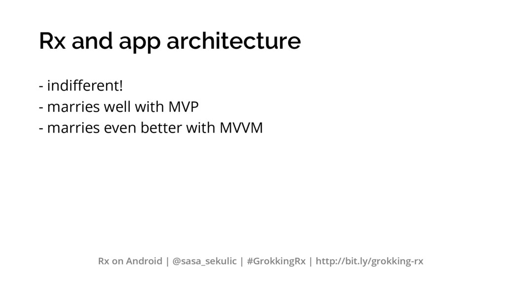 Rx and app architecture - indifferent! - marrie...