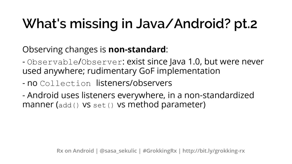 What's missing in Java/Android? pt.2 Observing ...