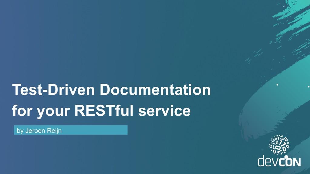 Test-Driven Documentation for your RESTful serv...