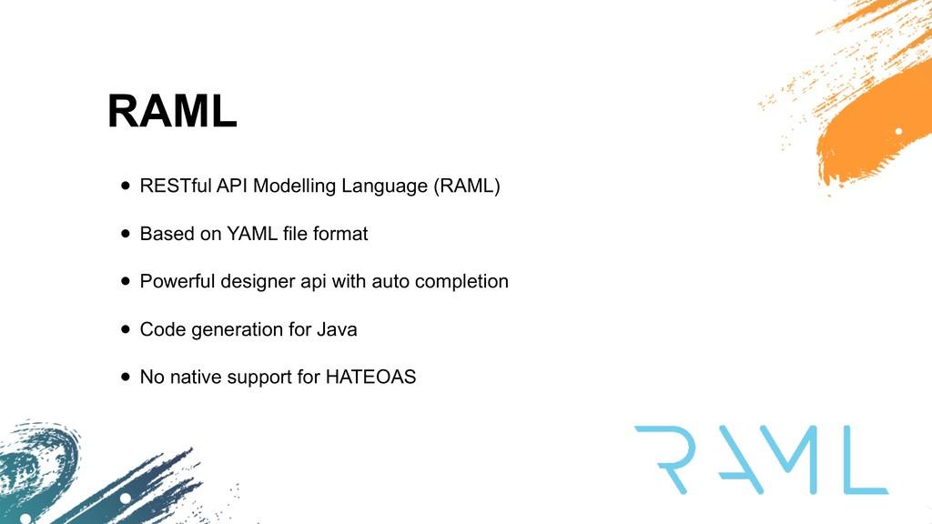 RAML • RESTful API Modelling Language (RAML) • ...