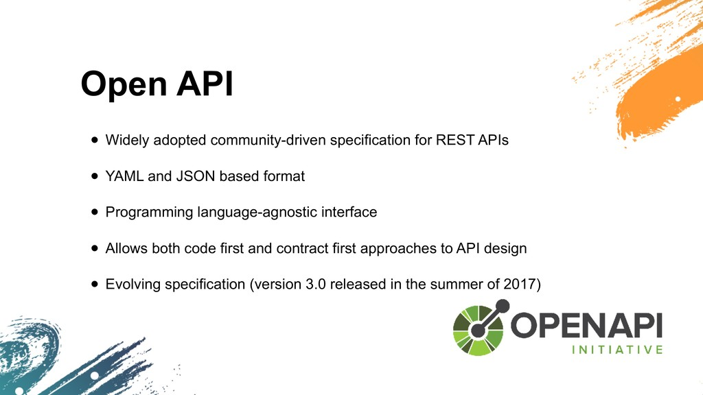 Open API • Widely adopted community-driven spec...