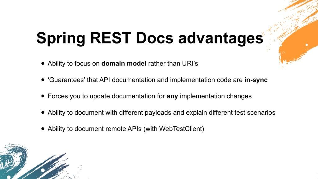 Spring REST Docs advantages • Ability to focus ...