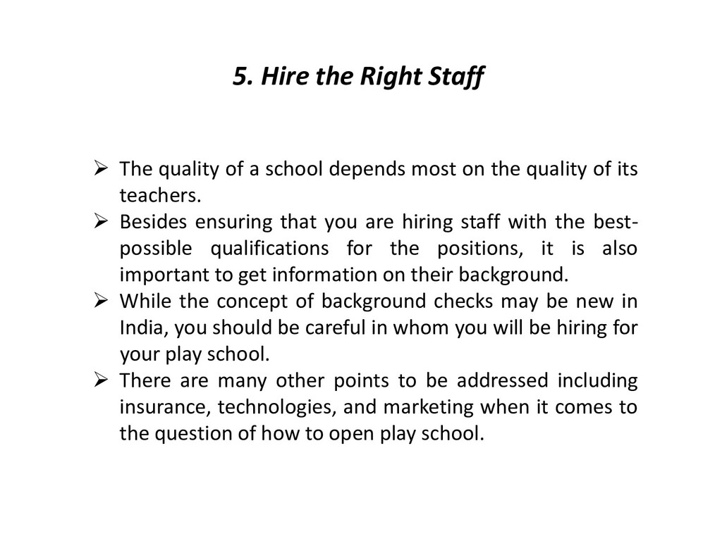 5. Hire the Right Staff  The quality of a scho...