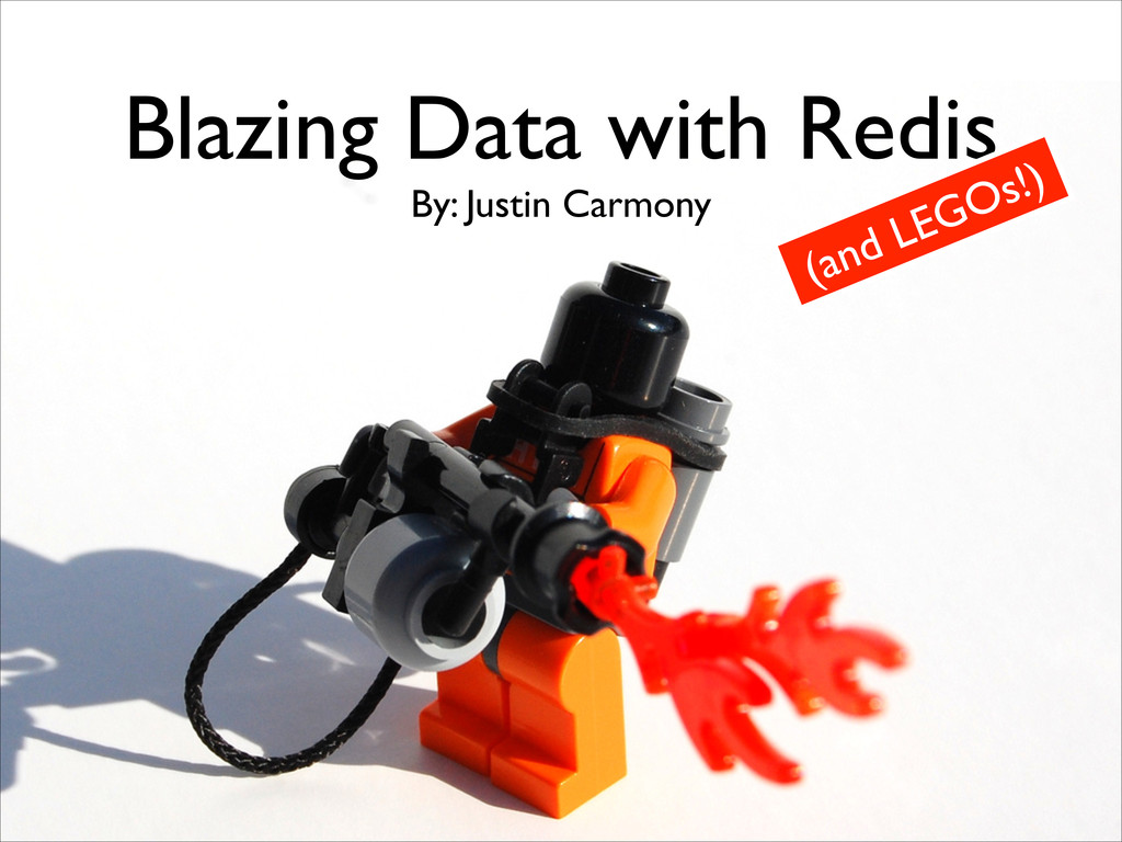 Blazing Data with Redis By: Justin Carmony (and...