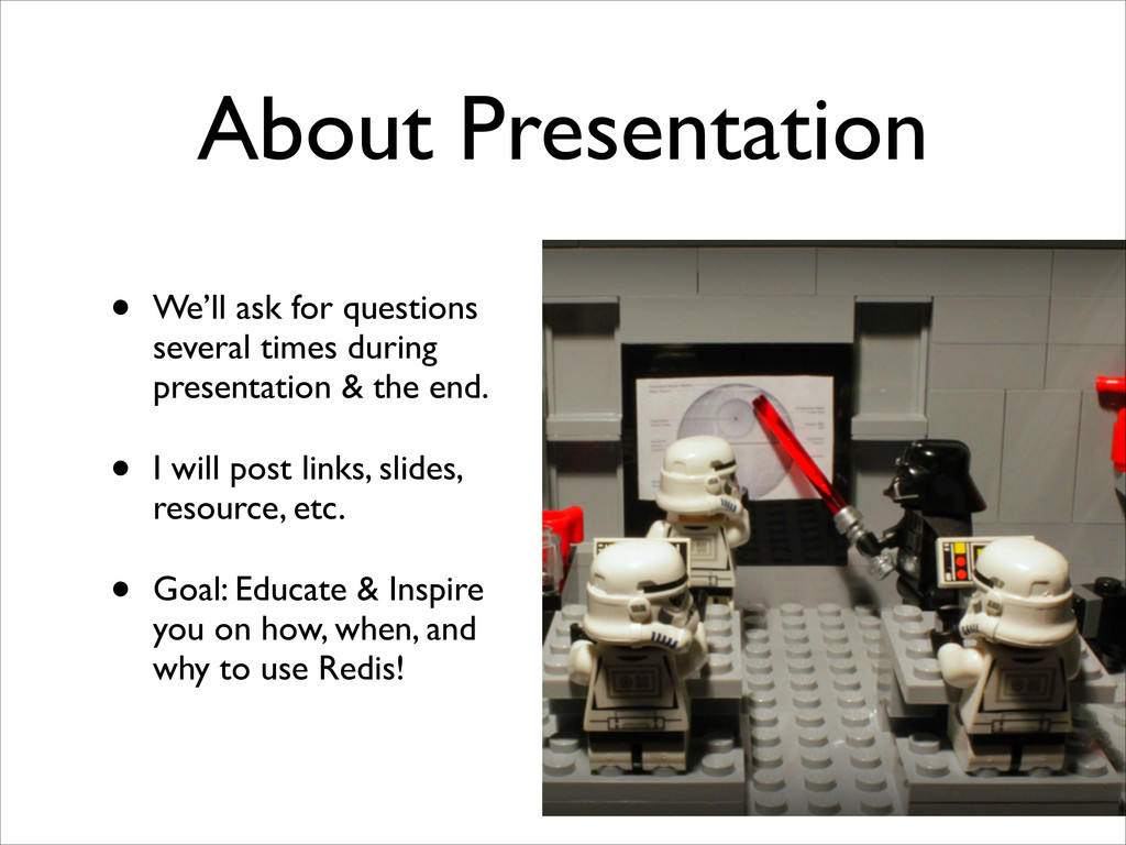 About Presentation • We'll ask for questions se...