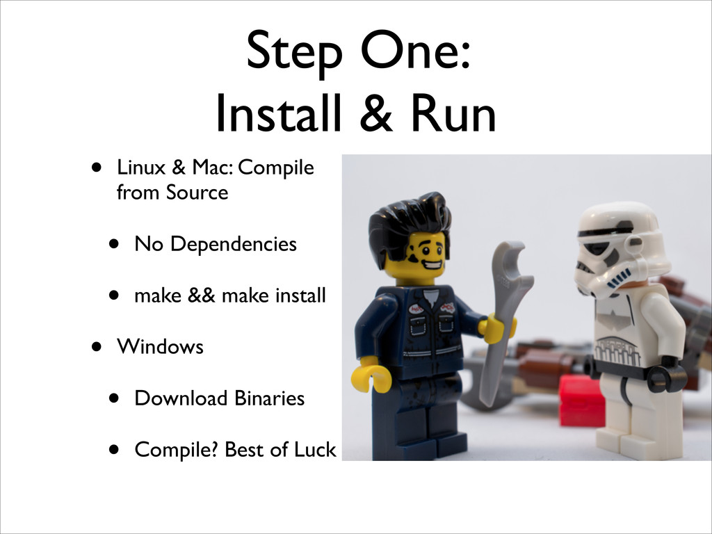 Step One:  Install & Run • Linux & Mac: Compil...