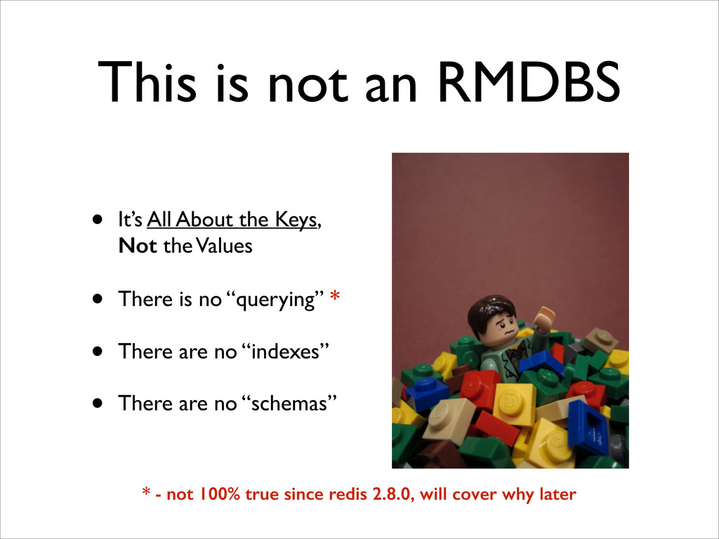 This is not an RMDBS • It's All About the Keys,...