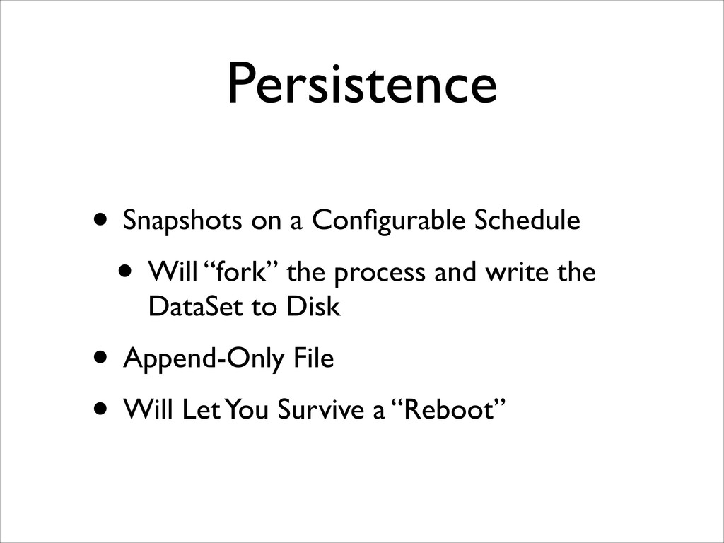 Persistence • Snapshots on a Configurable Schedu...