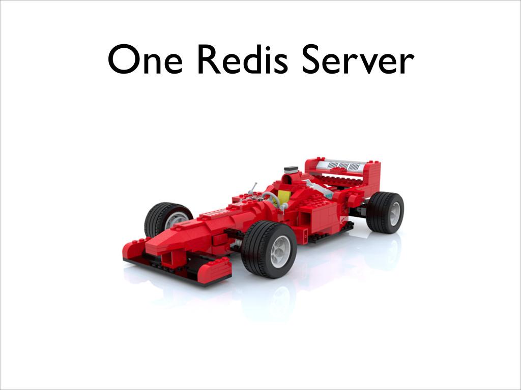 One Redis Server