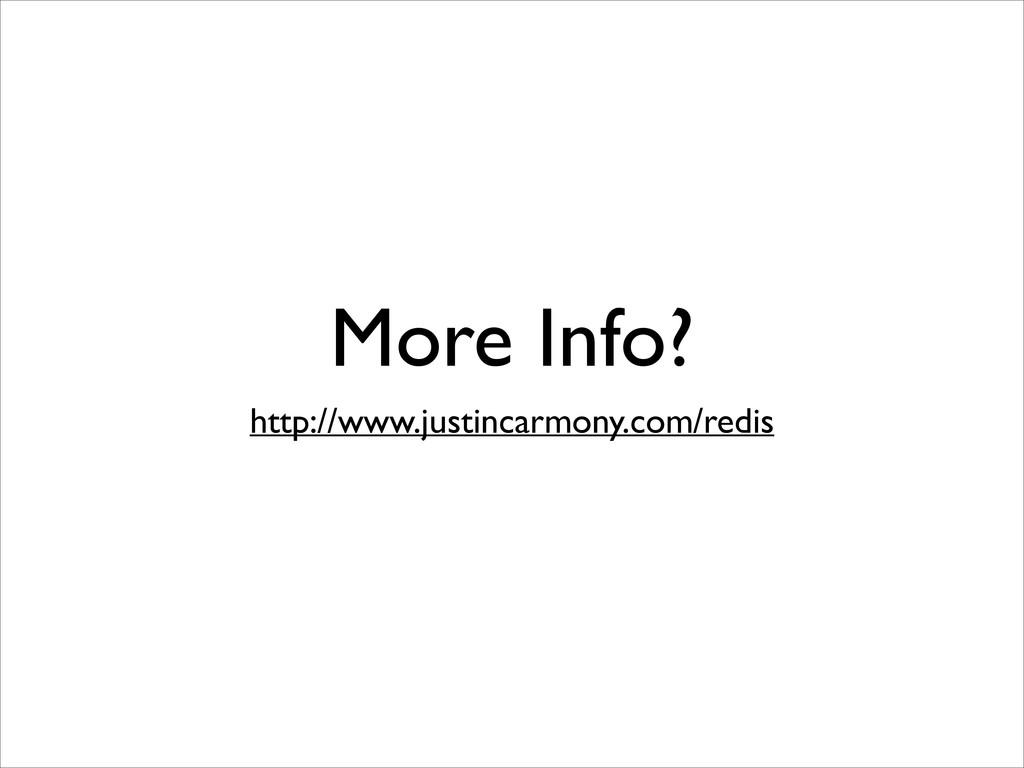 More Info? http://www.justincarmony.com/redis