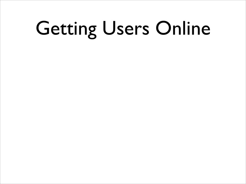 Getting Users Online